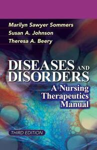 Diseases and Disorders: A Nursing Therapeutic Manual - Marilyn Sawyer Sommers,Susan A. Johnson - cover