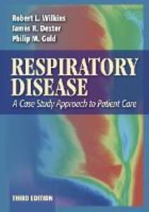 Respiratory Disease: a Case Study Approach to Patient Care, 3rd Edition - Robert L. Wilkins,James R. Dexter,Philip M. Gold - cover