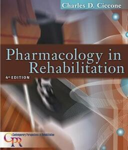 Pharmacology in Rehabilitation - Charles D. Ciccone - cover