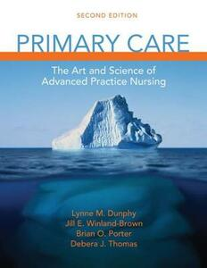 Primary Care: Art and Science of Advanced Practice Nursing - Lynne M. Hektor Dunphy,Jill E. Winland-Brown,Brian Oscar Porter - cover