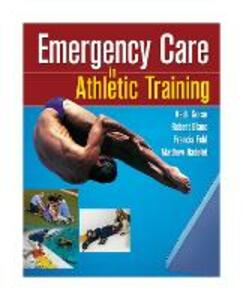 Emergency Care in Athletic Training - Keith M. Gorse,Francis Feld,Robert Blanc - cover