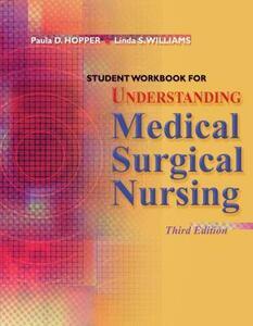 Understanding Medical Surgical Nursing - Linda S. Williams,Paula D. Hopper - cover