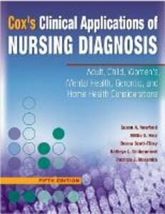 Cox'S Clinical Applications of Nursing Diagnosis: Adult, Child, Women's, Psychiatric, Gerontic, and Home Health Considerations, 5th Edition - Helen C. Cox,Mittie D. Hinz,Susan A. Newfield - cover