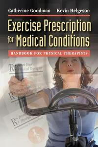 Exercise Prescription for Medical Conditions - Catherine C. Goodman,Kevin Helgeson - cover
