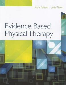 Evidence Based Physical Therapy 1e - Linda Fetters,Julie Tilson - cover
