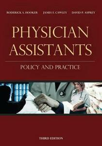 Physician Assistants: Policy and Practice - Roderick S Hooker,James F Cawley,David P Asprey - cover