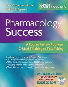 Pharmacology Success: A Course Review Applying Critical Thinking to Test Taking - Ray A. Hargrove-Huttel,Kathryn Cadenhead Colgrove - cover