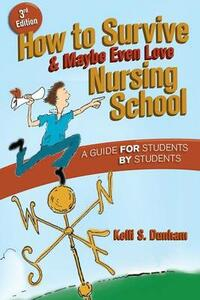 How to Survive and Maybe Even Love Nursing School - cover