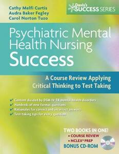 Psychiatric Mental Health Nursing Success: A Course Review Applying Critical Thinking to Test Taking - Cathy Melfi Curtis,Audra Baker Fegley,Carol Norton Tuzo - cover