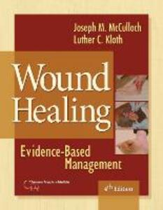 Wound Healing: Evidence-Based Management - Joseph M. McCulloch,Luther Kloth - cover