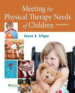 Meeting the Physical Therapy Needs of Children 2e - Susan K. Effgen - cover