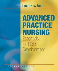 Advanced Practice Nursing: Essentials for Role Development - Lucille A Joel - cover