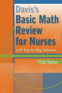 Davis's Basic Math Review for Nurses with Step-by-step Solutions - Vicki Raines - cover