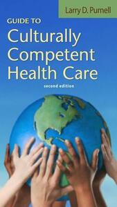 Guide to Culturally Competent Health Care - Larry D. Purnell - cover