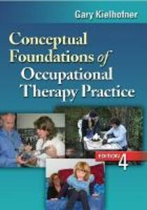 Conceptual Foundations of Occupational Therapy, 4th Edition - Gary Kielhofner - cover