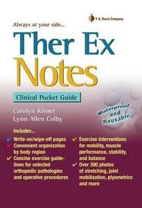 Ther Ex Notes: Clinical Pocket Guide - Carolyn Kisner,Lynn Allen Colby - cover