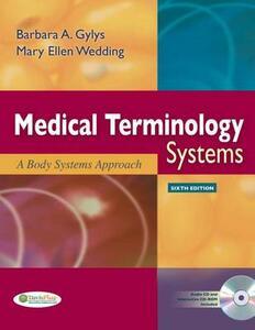 Medical Terminology Systems: A Body Systems Approach - Barbara A Gylys,Mary Ellen Wedding - cover
