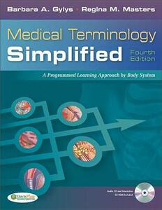 Medical Terminology Simplified: a Programmed Learning           Approach by Body Systems, 4th Edition - Barbara A. Gylys - cover