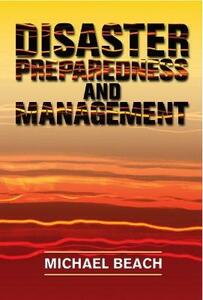 Disaster Preparedness and Management - Michael Beach - cover