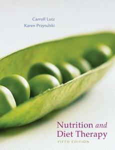 Nutrition & Diet Therapy: Evidence-based Applications - Carroll A. Lutz,Karen Rutherford Przytulski - cover