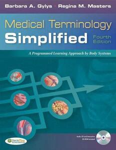 Medical Terminology Simplified: A Programmed Learning Approach by Body System - Barbara A. Gylys,Regina M Masters - cover