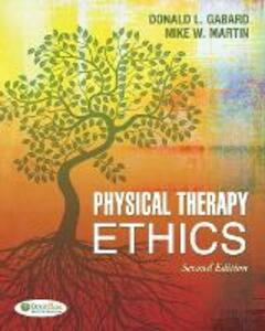 Physical Therapy Ethics 2e - Donald L. Gabard,Mike W. Martin - cover