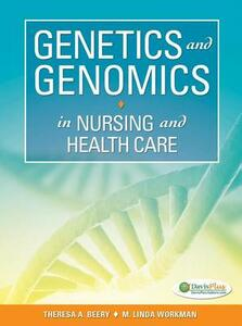 Genetics and Genomics in Nursing and Health Care 1e - Theresa A. Beery - cover
