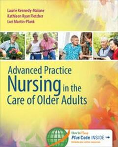 Advanced Practice Nursing in the Care of Older Adults - Laurie Kennedy-Malone,Lori Martin-Plank - cover