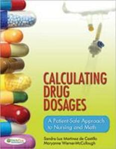 Calculating Drug Dosages - Sandra Luz Martinez de Castillo,Maryanne Werner-McCullough - cover