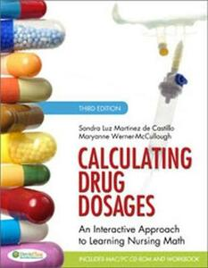 Calculating Drug Dosages: An Interactive Approach to Learning Nursing Math - Sandra Luz Martinez De Castillo,Maryanne Werner-McCullough - cover