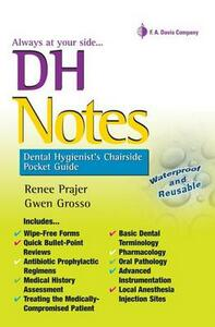 DH Notes: Dental Hygienist's Chairside Pocket Guide - Renee Prajer,Gwen Grosso - cover