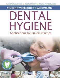 Student Workbook to Accompany Dental Hygiene - Tammy Sanderson,Rachel Henry - cover