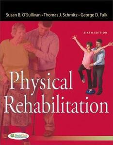 Physical Rehabilitation 6e - Susan B. O'Sullivan,Thomas J. Schmitz,George D. Fulk - cover