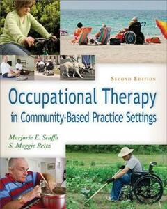 Occupational Therapy in Community Based Settings 2e - Marjorie E. Scaffa,S. Maggie Reitz - cover