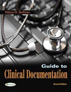 Guide to Clinical Documentation 2e - Debra D. Sullivan - cover