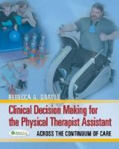 Clinical Decision Making Physical Therapist Assistant 1e - Margaret Dickens - cover
