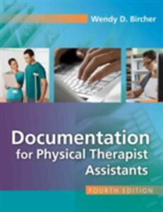Documentation for the Physical Therapist Assistant 4e - Wendy Bircher - cover