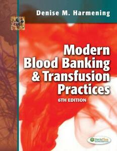 Modern Blood Banking and Transfusion Practices 6e - Denise M. Harmening - cover