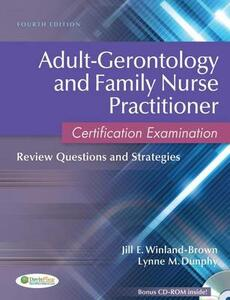Adult-Gerontology and Family Nurse Practitioner Certification Examination: Review Questions and Strategies - Jill E Winland-Brown,Lynne M Dunphy - cover