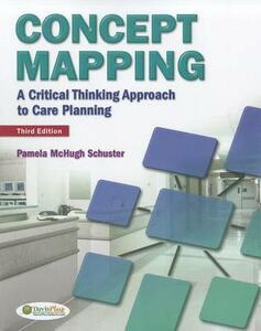 Concept Mapping: A Critical Thinking Approach to Care Planning - Pamela McHugh Schuster - cover