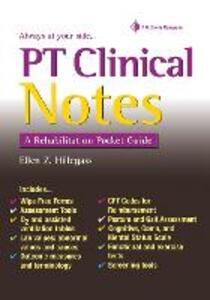 Pt Clinical Notes : a Rehabilitation Pocket Guide - Ellen Z. Hillegass - cover