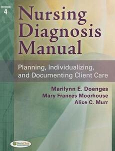Nursing Diagnosis Manual: Planning, Individualizing, and Documenting Client Care - Marilynn E Doenges,Mary Frances Moorhouse,Alice C Murr - cover