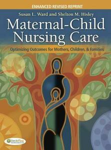 Maternal-Child Nursing Care: Optimizing Outcomes for Mothers, Children, & Families - Susan L Ward,Shelton M Hisley - cover