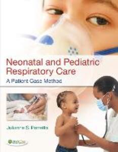 Neonatal and Pediatric Respiratory Care: A Patient Case Method - Julianne Perretta - cover
