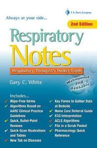 Respiratory Notes 2e Respiratory Therapist's Pocket Guide - Gary C. White - cover