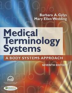 Medical Terminology Systems (text Only): A Body Systems Approach - Barbara A. Gylys,Mary Ellen Wedding - cover