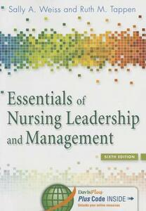 Essentials of Nursing Leadership & Management 6e - Sally A. Weiss,Ruth M. Tappen - cover