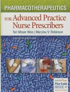 Pharmacotherapeutics for Advanced Practice Nurse Prescribers 4e - Teri Moser Woo - cover