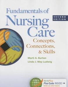 Fundamentals of Nursing Care 2e - Marti Burton,Linda Ludwig - cover