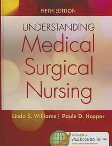 Understanding Medical-Surgical Nursing 5e - Linda S Williams - cover
